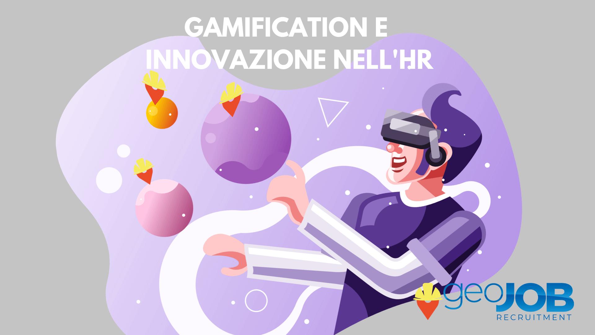 Innovazione nel recruiting. Come sfruttare la gamification