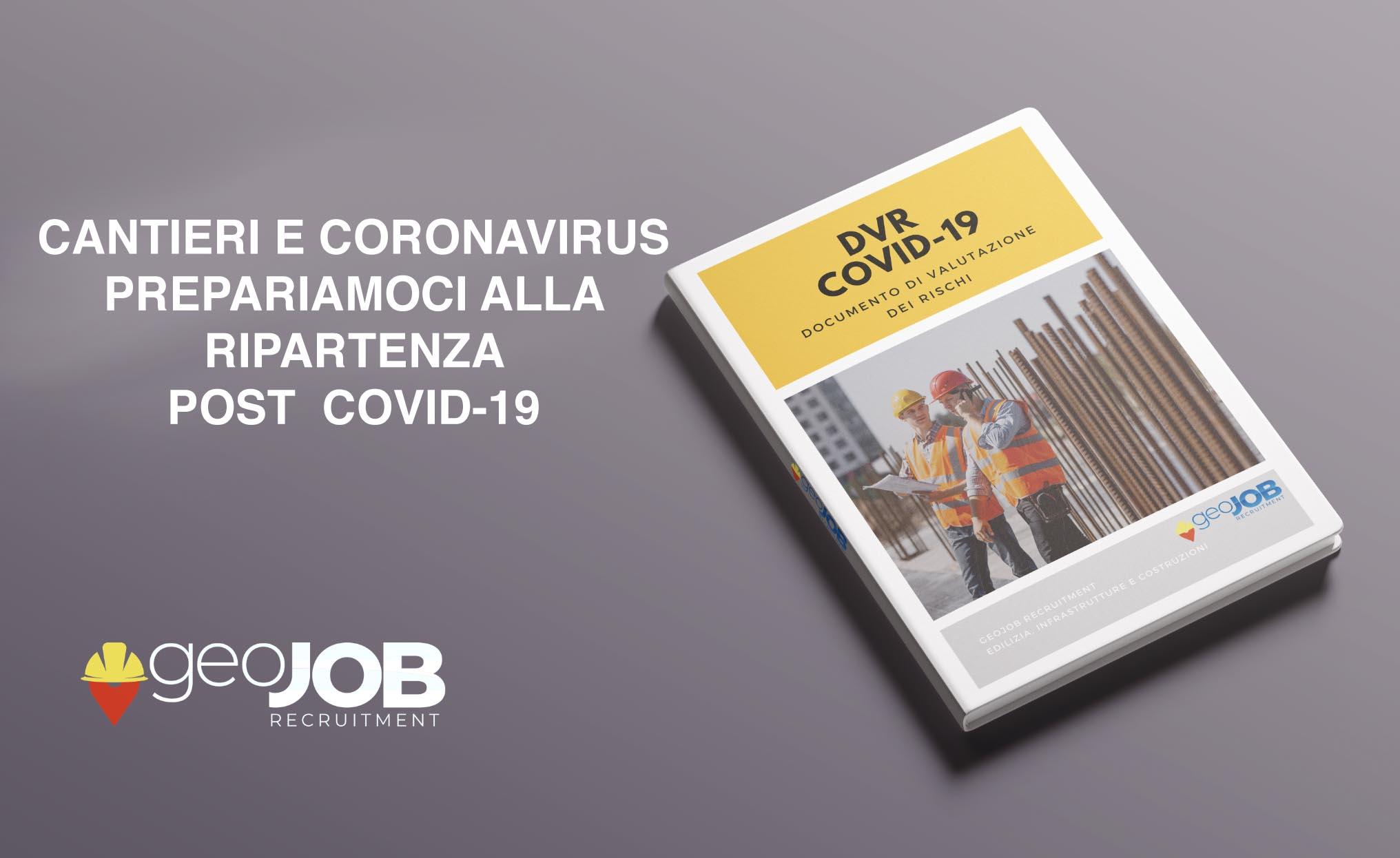 CANTIERI E CORONAVIRUS. PREPARIAMOCI ALLA RIPARTENZA POST COVID-19. SICUREZZA, ASSICURAZIONI E ALTRE DOMANDE