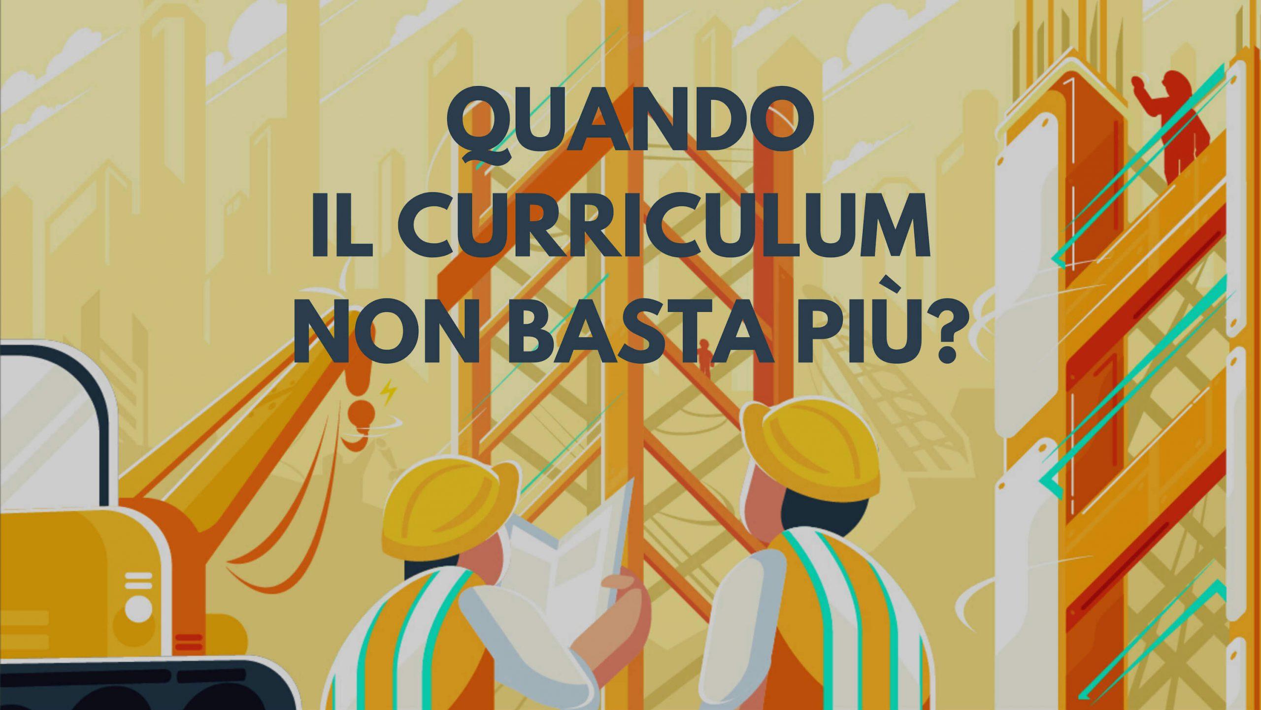 Quando Il Curriculum Non Basta Più?