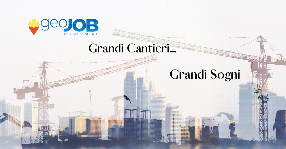 Grandi cantieri, Grandi sogni